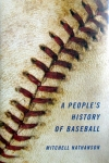 a peoples history of baseball