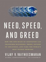 Need,Speed, and Greed - Vijay V. Vaitheeswaran